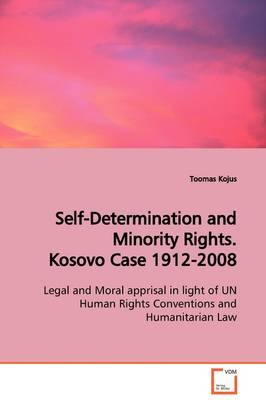 Self-Determination and Minority Rights. Kosovo Case 1912-2008