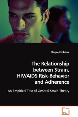 The Relationship Between Strain, HIV/AIDS Risk- Behavior and Adherence