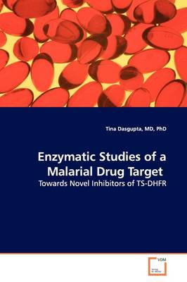 Enzymatic Studies of a Malarial Drug Target