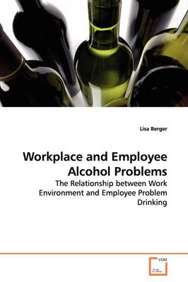 Workplace and Employee Alcohol Problems