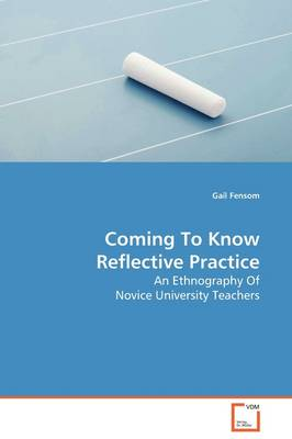 Coming to Know Reflective Practice