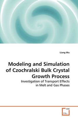 Modeling and Simulation of Czochralski Bulk Crystal Growth Process