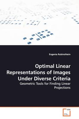 Optimal Linear Representations of Images Under Diverse Criteria