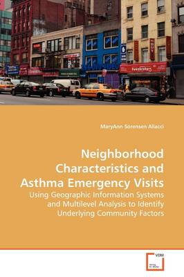 Neighborhood Characteristics and Asthma Emergency Visits