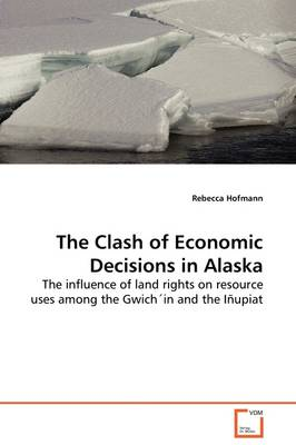 The Clash of Economic Decisions in Alaska