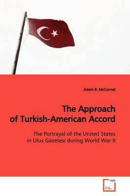 The Approach of Turkish-American Accord