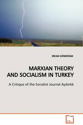 Marxian Theory and Socialism in Turkey