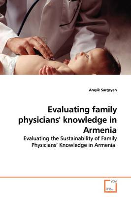 Evaluating Family Physicians' Knowledge in Armenia