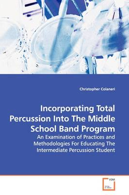 Incorporating Total Percussion Into the Middle School Band Program