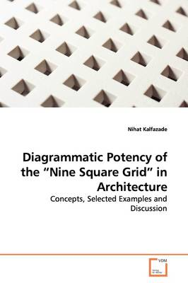 Diagrammatic Potency of the Nine Square Grid in Architecture