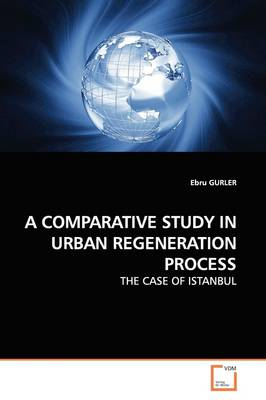 A Comparative Study in Urban Regeneration Process