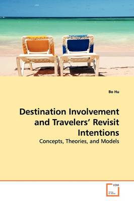 Destination Involvement and Travelers' Revisit Intentions