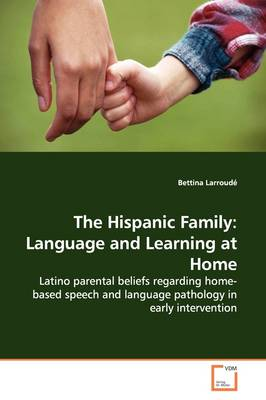 The Hispanic Family: Language and Learning at Home