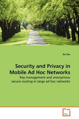 Security and Privacy in Mobile Ad Hoc Networks