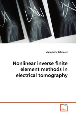 Nonlinear Inverse Finite Element Methods in Electrical Tomography