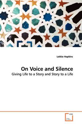 On Voice and Silence