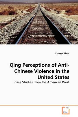 Qing Perceptions of Anti-Chinese Violence in the United States