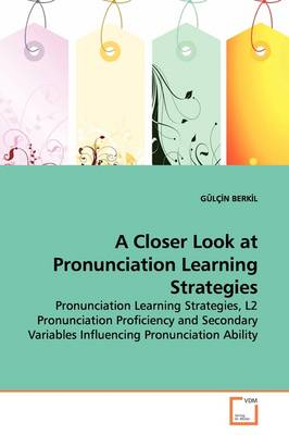 A Closer Look at Pronunciation Learning Strategies