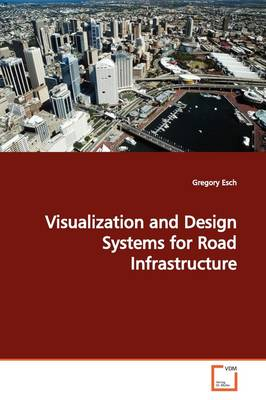 Visualization and Design Systems for Road Infrastructure
