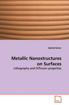 Metallic Nanostructures on Surfaces