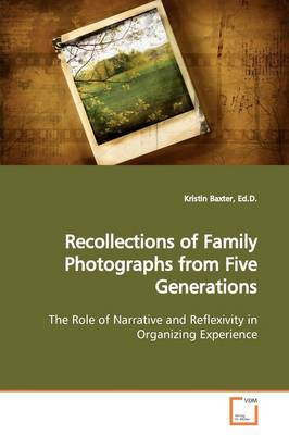 Recollections of Family Photographs from Five Generations