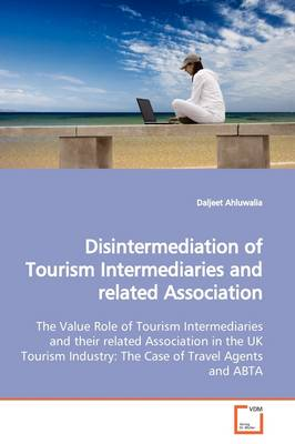 Disintermediation of Tourism Intermediaries and Related Association