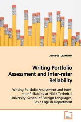 Writing Portfolio Assessment and Inter-Rater Reliability