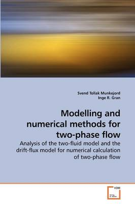 Modelling and Numerical Methods for Two-Phase Flow