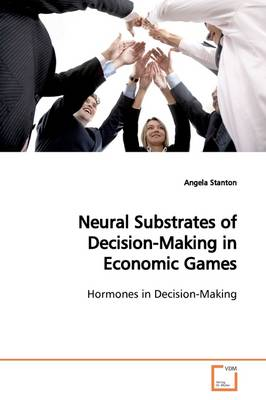 Neural Substrates of Decision-Making in Economic Games