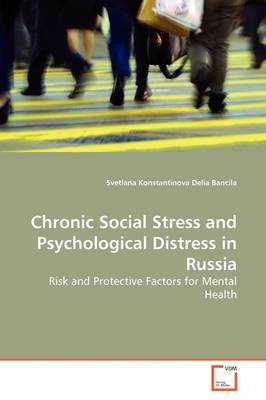 Chronic Social Stress and Psychological Distress in Russia