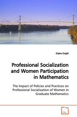 Professional Socialization and Women Participation in Mathematics
