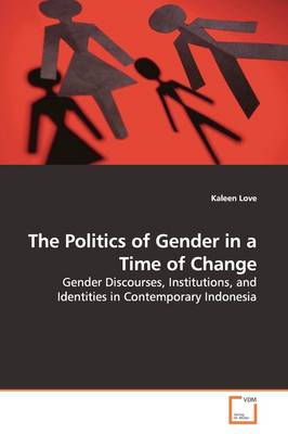 The Politics of Gender in a Time of Change