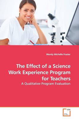 The Effect of a Science Work Experience Program for Teachers