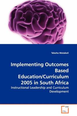 Implementing Outcomes Based Education/Curriculum 2005 in South Africa