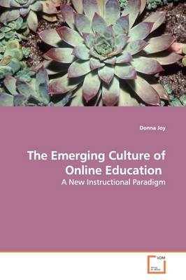 The Emerging Culture of Online Education