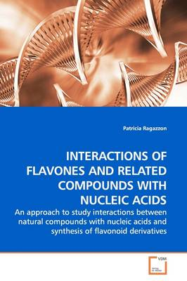 Interactions of Flavones and Related Compounds with Nucleic Acids