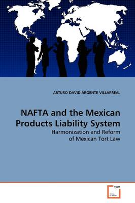 NAFTA and the Mexican Products Liability System