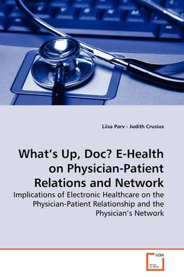 What's Up, Doc? E-Health on Physician-Patient Relations and Network