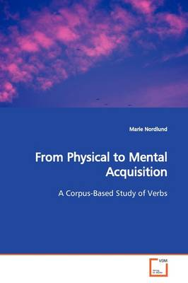 From Physical to Mental Acquisition