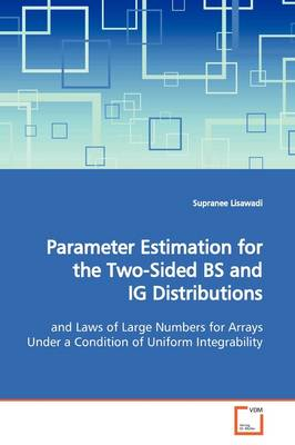 Parameter Estimation for the Two-Sided Bs and Ig Distributions