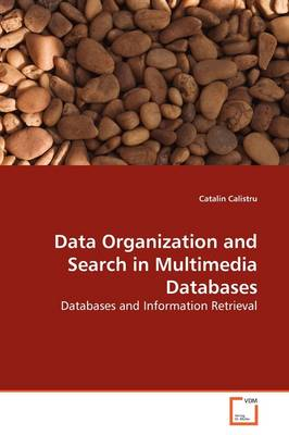 Data Organization and Search in Multimedia Databases
