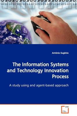 The Information Systems and Technology Innovation Process
