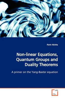 Non-Linear Equations, Quantum Groups and Duality Theorems