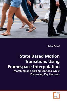 State Based Motion Transitions Using Framespace Interpolation