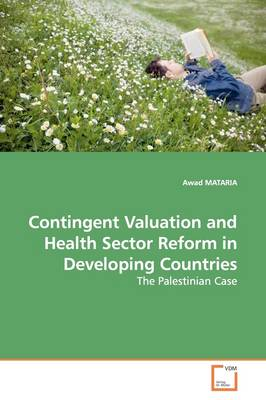 Contingent Valuation and Health Sector Reform in Developing Countries