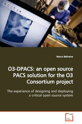 O3-Dpacs: An Open Source Pacs Solution for the O3 Consortium Project