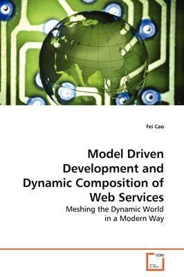 Model Driven Development and Dynamic Composition of Web Services