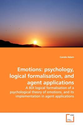 Emotions: Psychology, Logical Formalisation, and Agent Applications