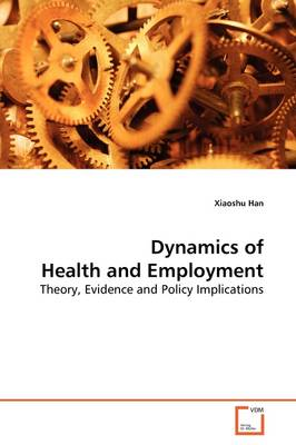 Dynamics of Health and Employment