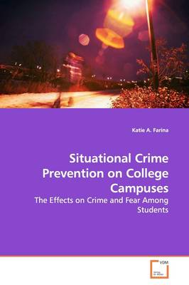 Situational Crime Prevention on College Campuses